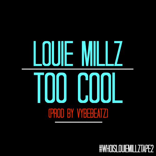 Louie Millz Too Cool
